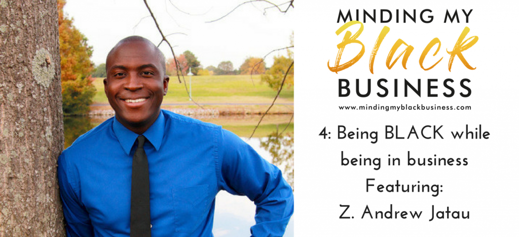 Read more about the article 4. Being BLACK while being in business Featuring Z. Andrew Jatau