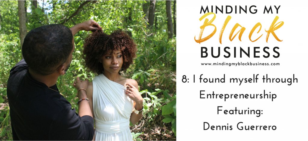 Read more about the article 8. I found myself through Entrepreneurship featuring Dennis Guerrero