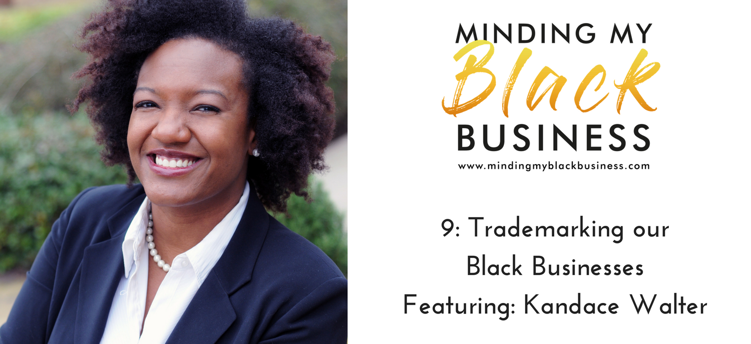 You are currently viewing 9. Trademarking our Black Businesses featuring Kandace Walter
