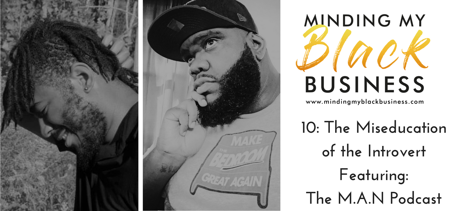 You are currently viewing 10. The Miseducation of the Introvert Featuring: The M.A.N. Podcast