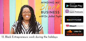 Read more about the article 13. Black Entrepreneurs work during the holidays