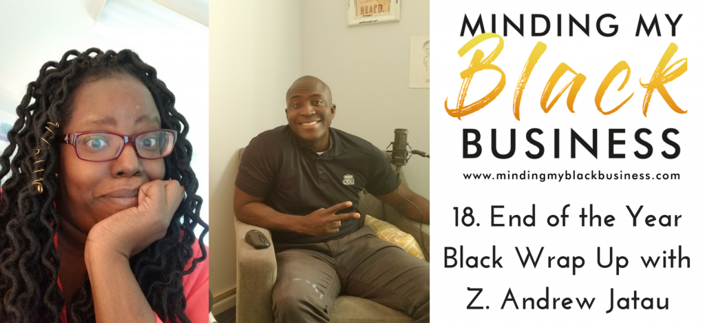 Read more about the article 18. End of the Year Black Wrap Up with Z. Andrew Jatau