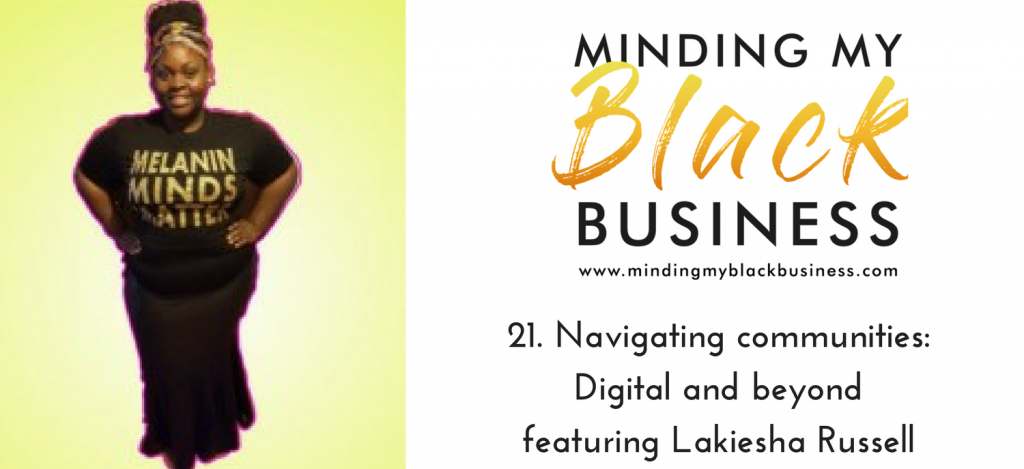 Read more about the article 21. Navigating communities: Digital and beyond featuring Lakiesha Russell
