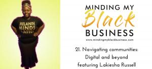 21. Navigating communities: Digital and beyond featuring Lakiesha Russell