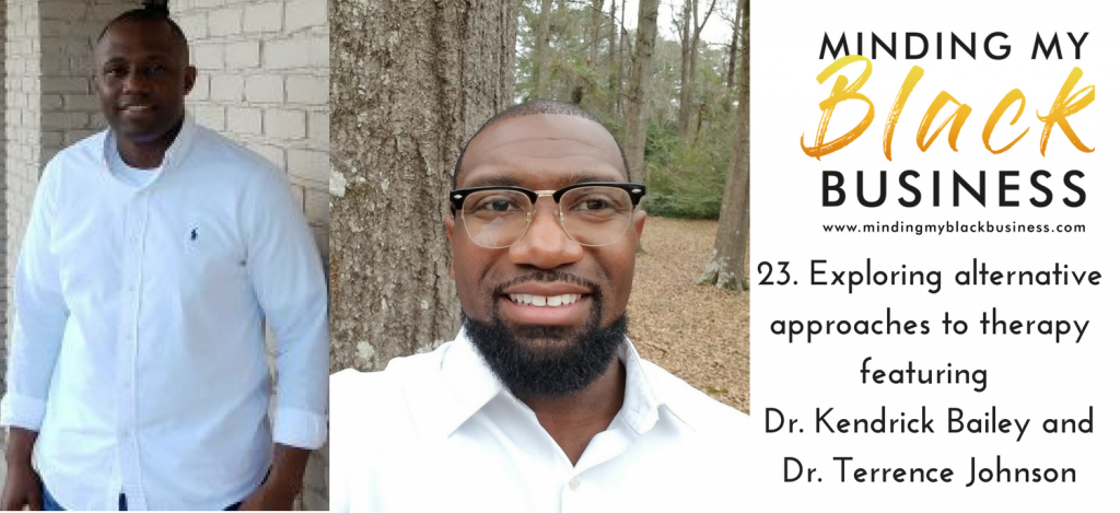 Read more about the article 23.  Exploring alternative approaches to therapy episode featuring Dr. Kendrick Bailey and Dr. Terrence Johnson