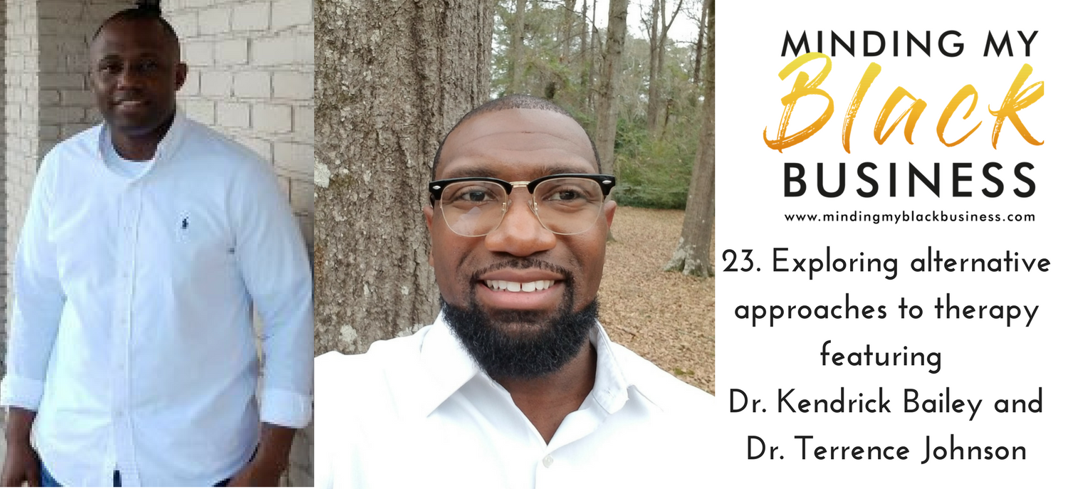 You are currently viewing 23.  Exploring alternative approaches to therapy episode featuring Dr. Kendrick Bailey and Dr. Terrence Johnson