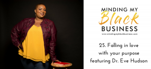 25. Falling in love with your purpose featuring Dr. Eve Hudson