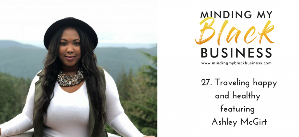 Read more about the article 27. Traveling happy and healthy featuring Ashley McGirt