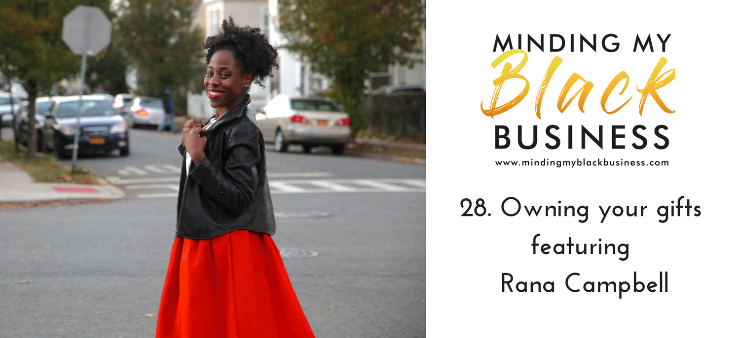 28. Owning your gifts featuring Rana Campbell