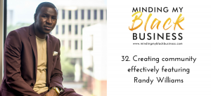 32. Creating community effectively featuring Randy Williams