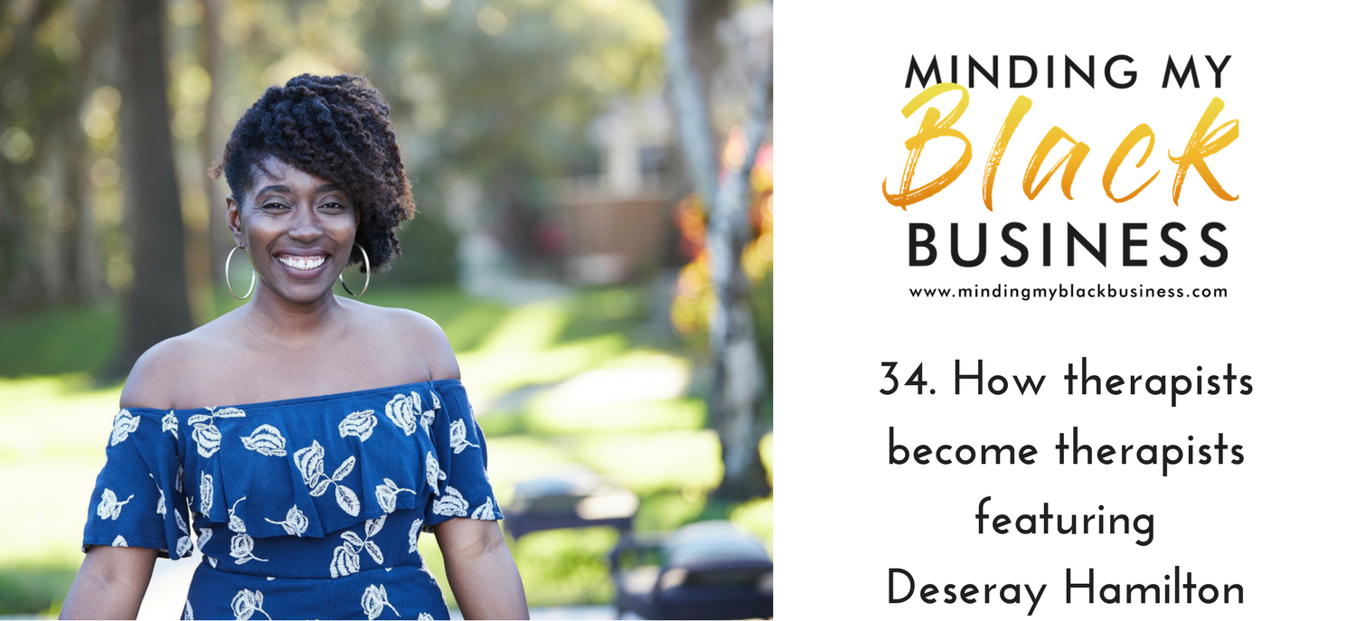 34. How therapists become therapists featuring Deseray Hamilton
