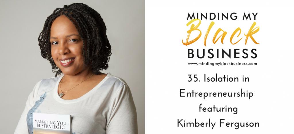 35. Isolation in Entrepreneurship featuring Kimberly Ferguson