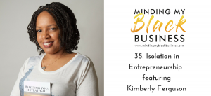 Read more about the article 35. Isolation in Entrepreneurship featuring Kimberly Ferguson
