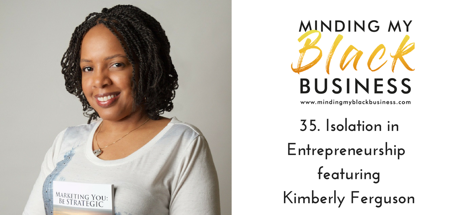 You are currently viewing 35. Isolation in Entrepreneurship featuring Kimberly Ferguson