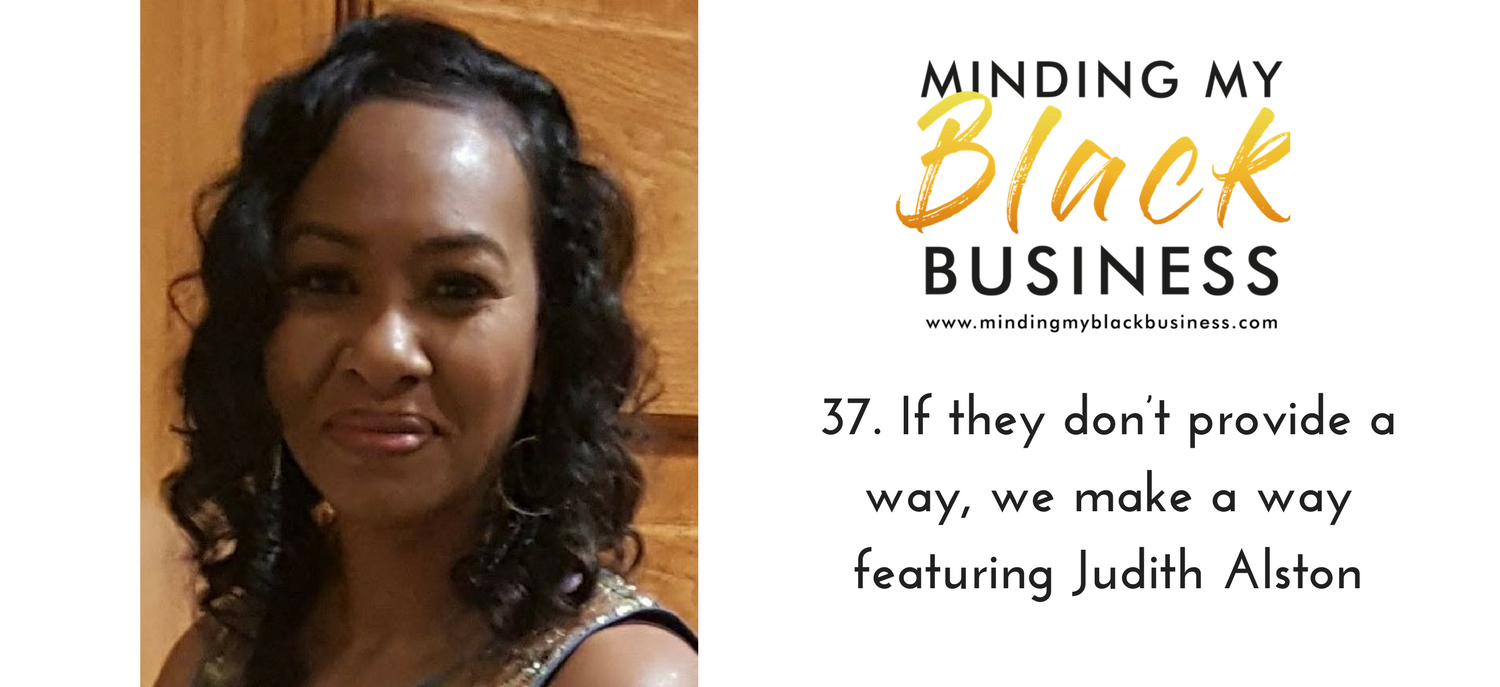 37. If they don't provide a way, we make a way featuring Judith Alston
