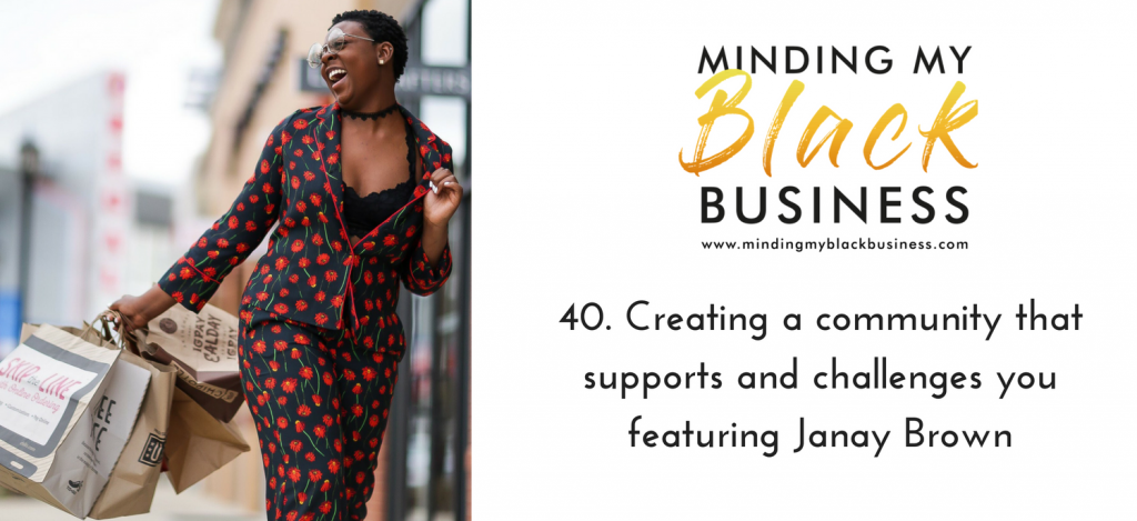 Read more about the article 40. Creating a community that supports and challenges you featuring Janay Brown