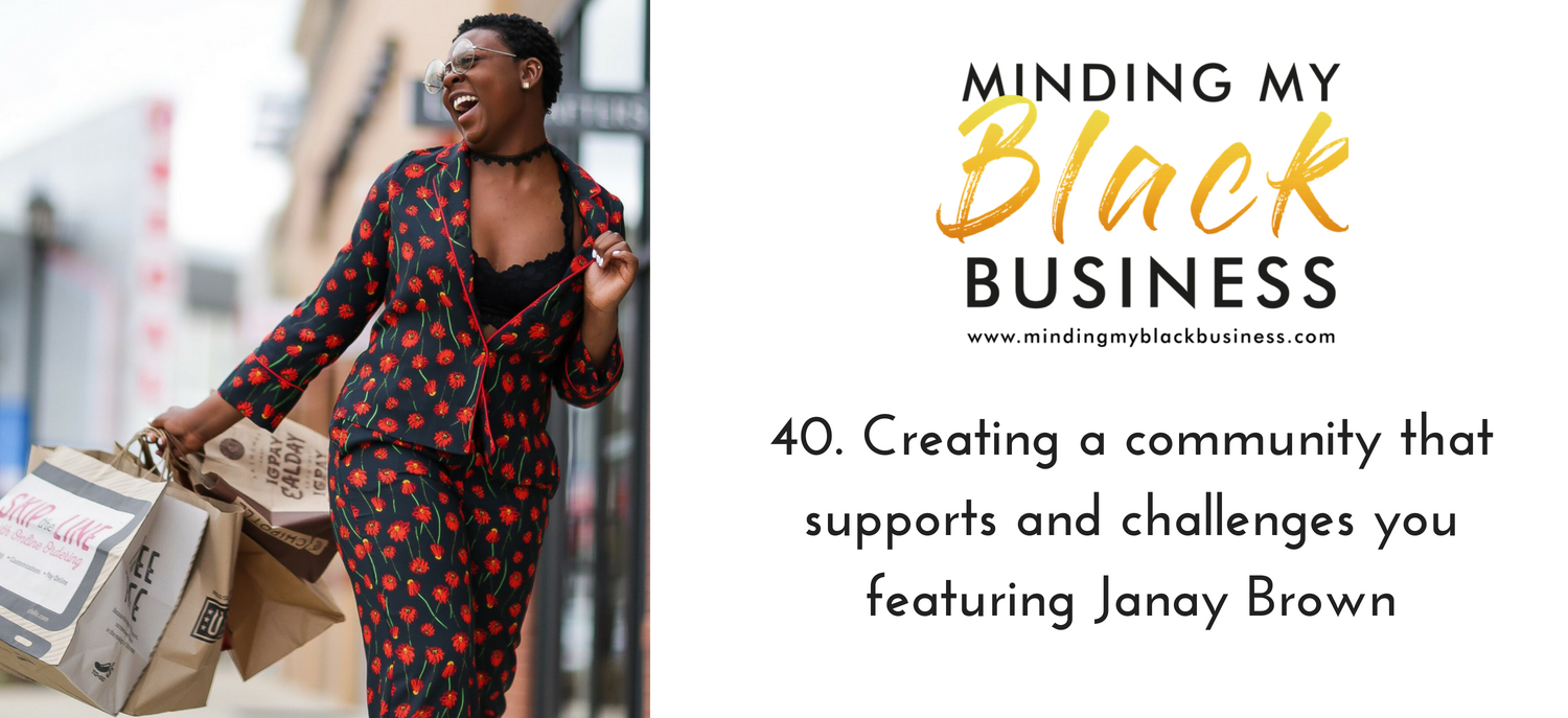 40. Creating a community that supports and challenges you featuring Janay Brown