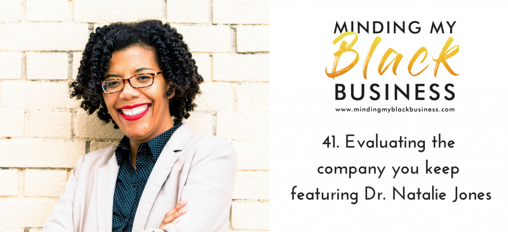 Read more about the article 41. Evaluating the company you keep featuring Dr. Natalie Jones
