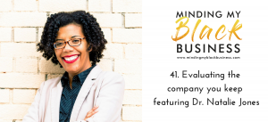 41. Evaluating the company you keep featuring Dr. Natalie Jones
