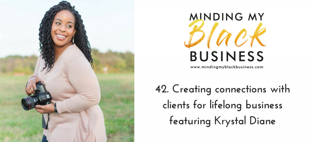42. Creating connections with clients for lifelong business featuring Krystal Diane