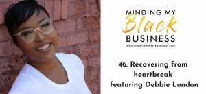 Read more about the article 46. Recovering from heartbreak featuring Debbie London