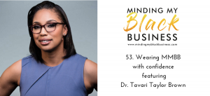Read more about the article 53. Wearing MMBB with confidence featuring Dr. Tavari Taylor Brown