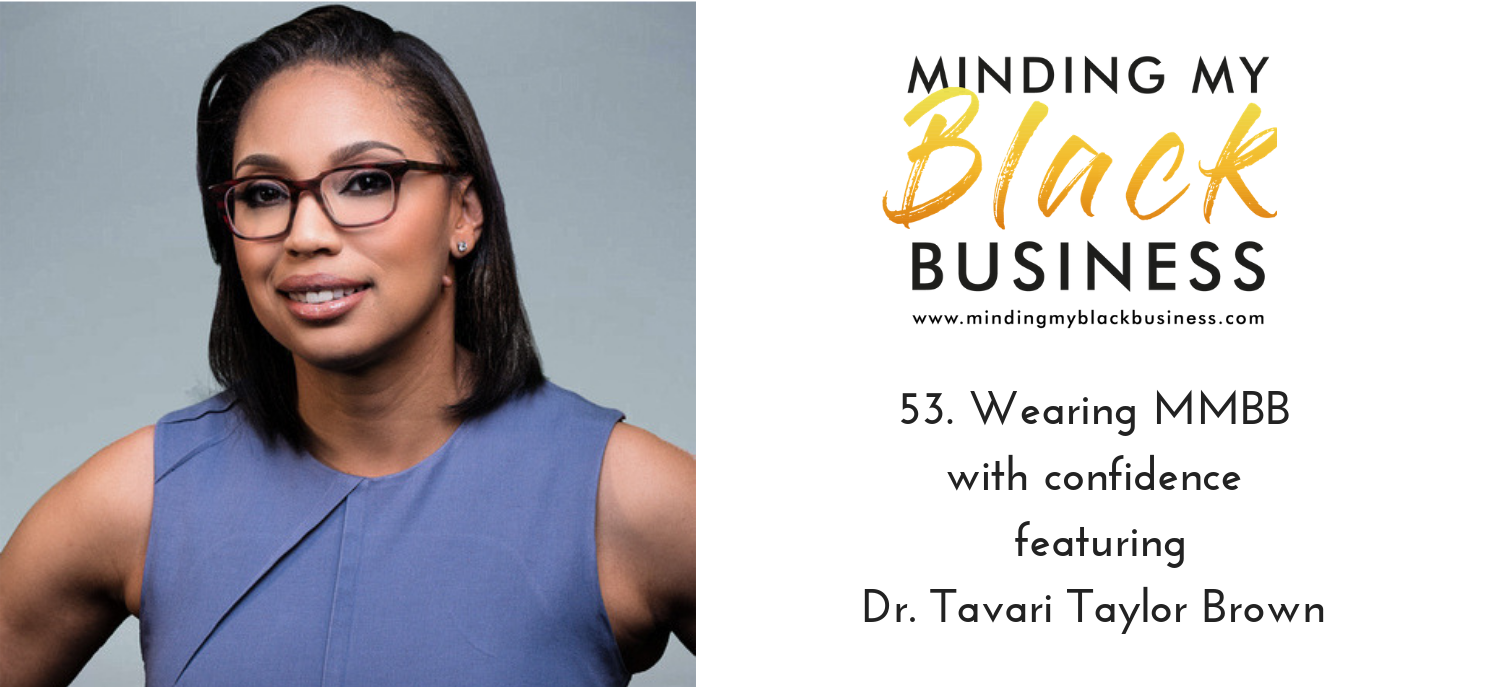 You are currently viewing 53. Wearing MMBB with confidence featuring Dr. Tavari Taylor Brown