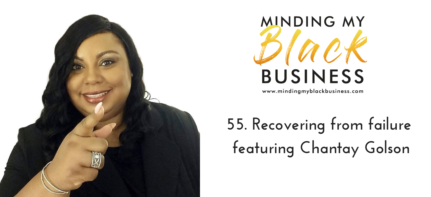 You are currently viewing 55. Recovering from failure featuring Chantay Golson