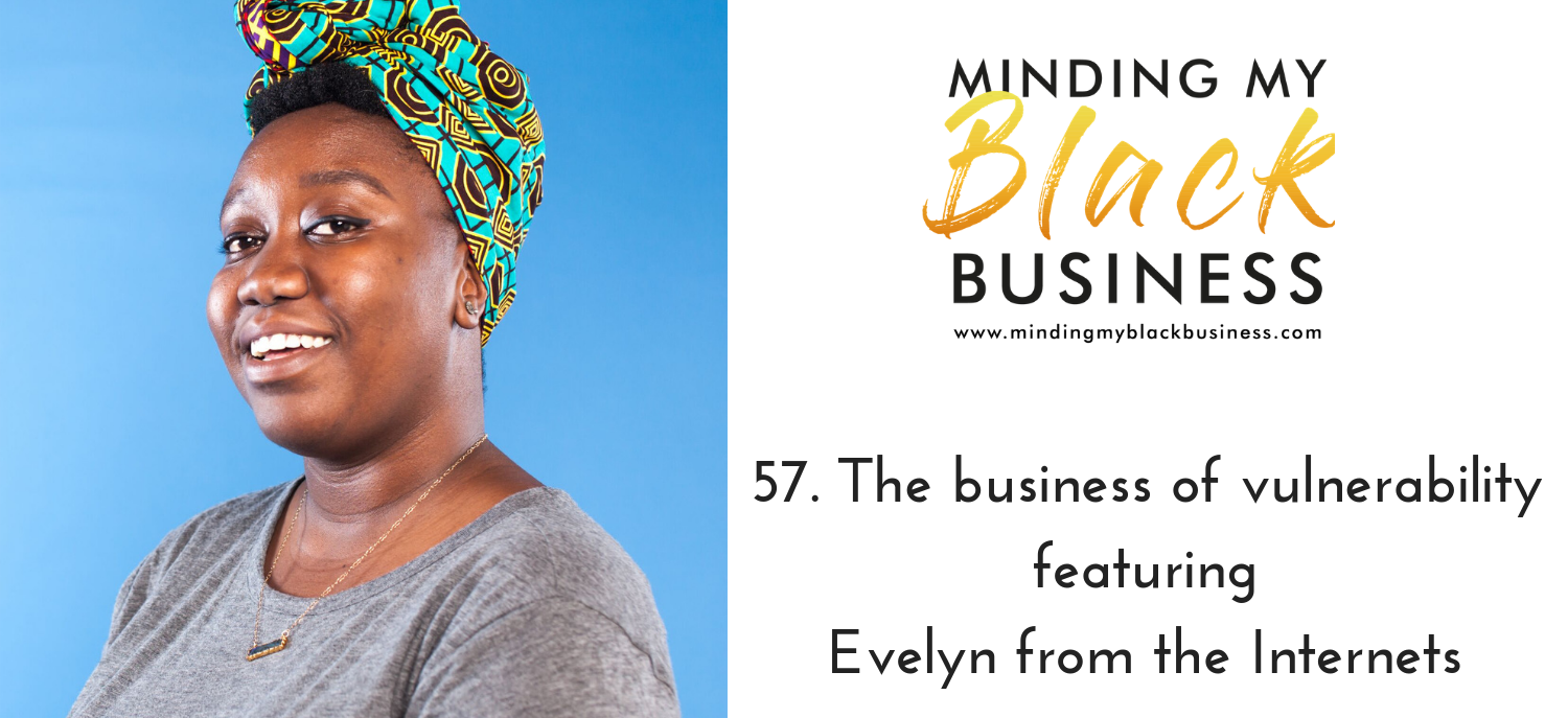 You are currently viewing 57. The business of vulnerability featuring Evelyn from the Internets