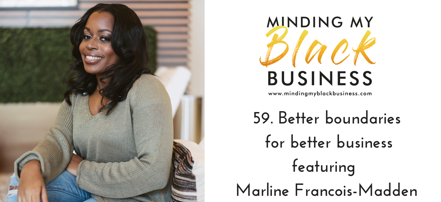 59. Better boundaries for better business featuring Marline Francois-Madden