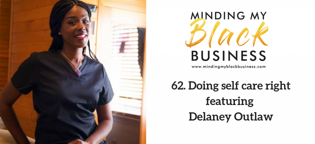62. Doing self-care right featuring Delaney Outlaw
