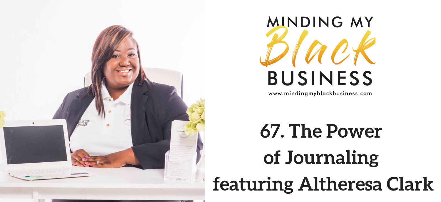 67. The Power of Journaling featuring Altheresa Clark