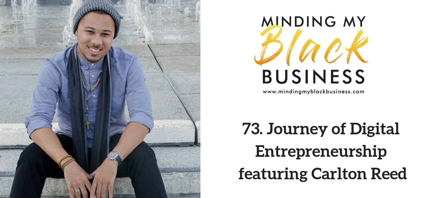 73. Journey of Digital Entrepreneurship featuring Carlton Reed