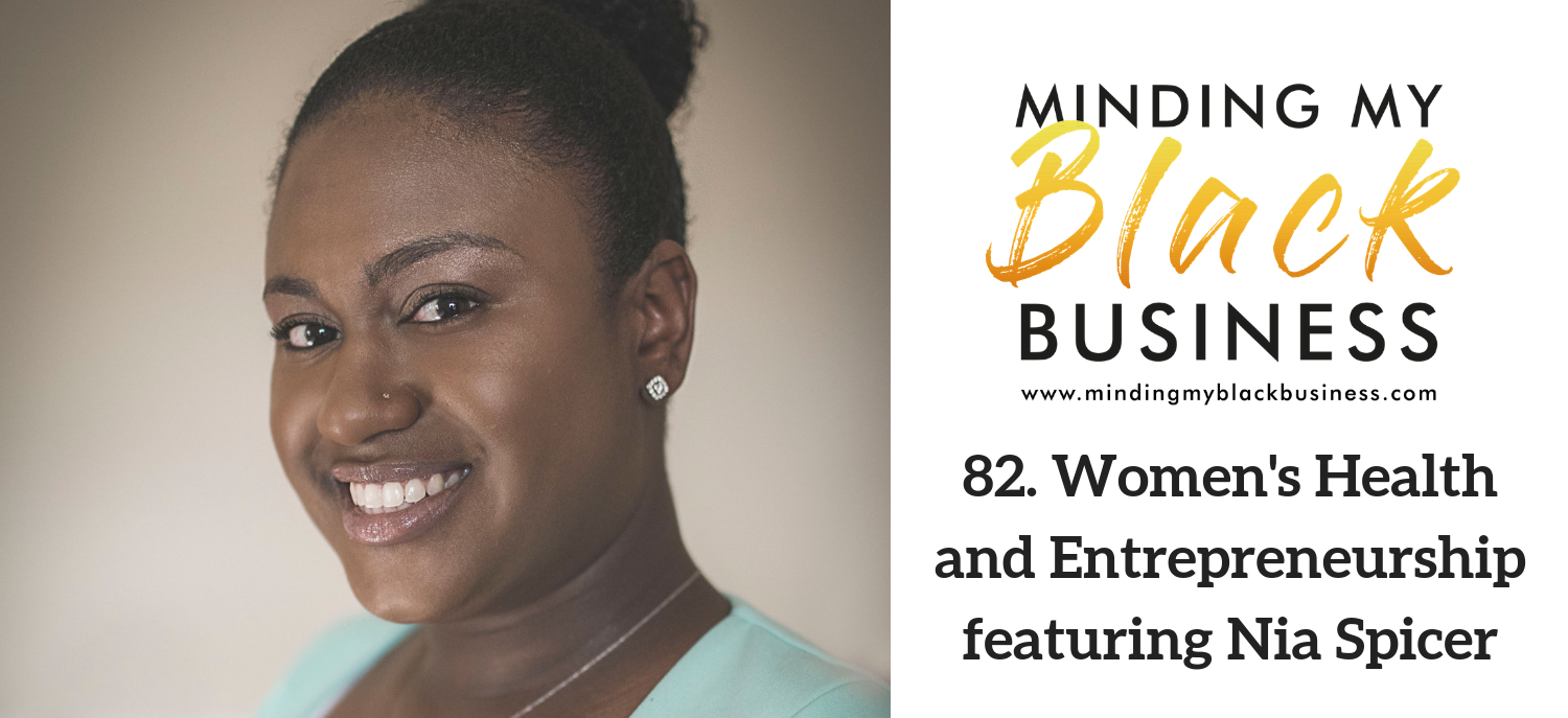 82. Women's Health and Entrepreneurship featuring Nia Spicer