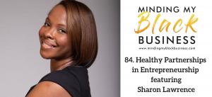 84. Healthy Partnerships in Entrepreneurship featuring Sharon J. Lawrence