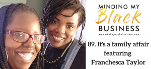 89. It's a family affair featuring Franchesca Taylor