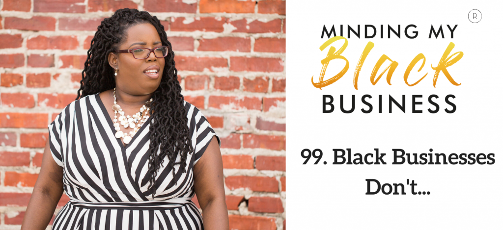 Read more about the article 99. Black Businesses Don't…