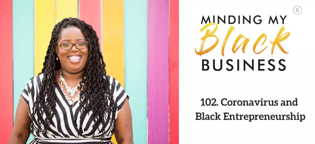 Read more about the article 102. Coronavirus and Black Entrepreneurship