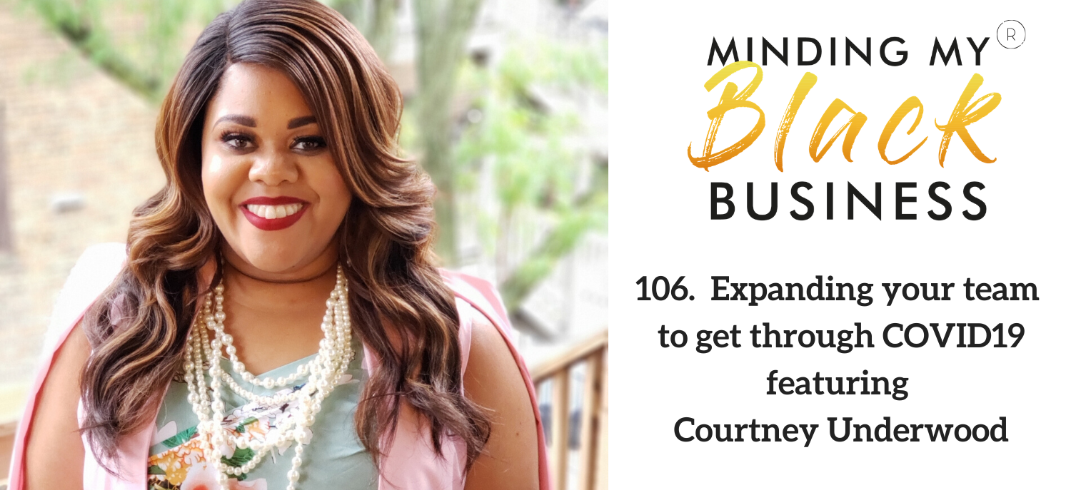 106. Expanding your team to get through COVID19 featuring Courtney Underwood