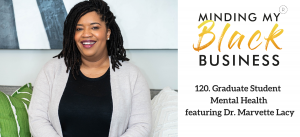 121. Graduate Student Mental Health featuring Dr. Marvette Lacy
