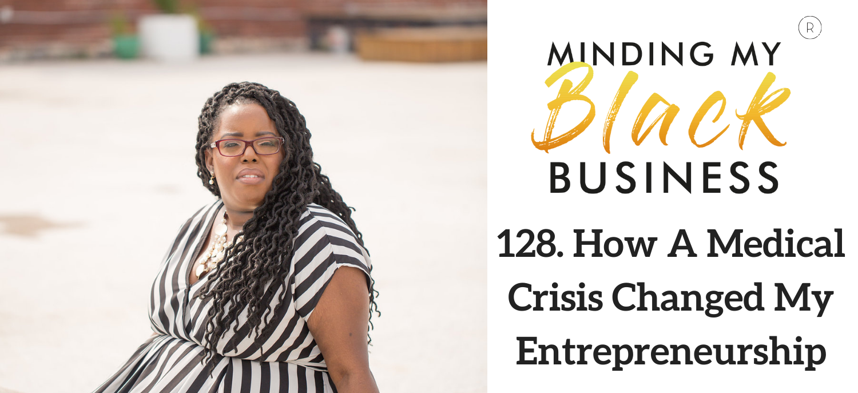 128. How a Medical Crisis Changed My Entrepreneurship