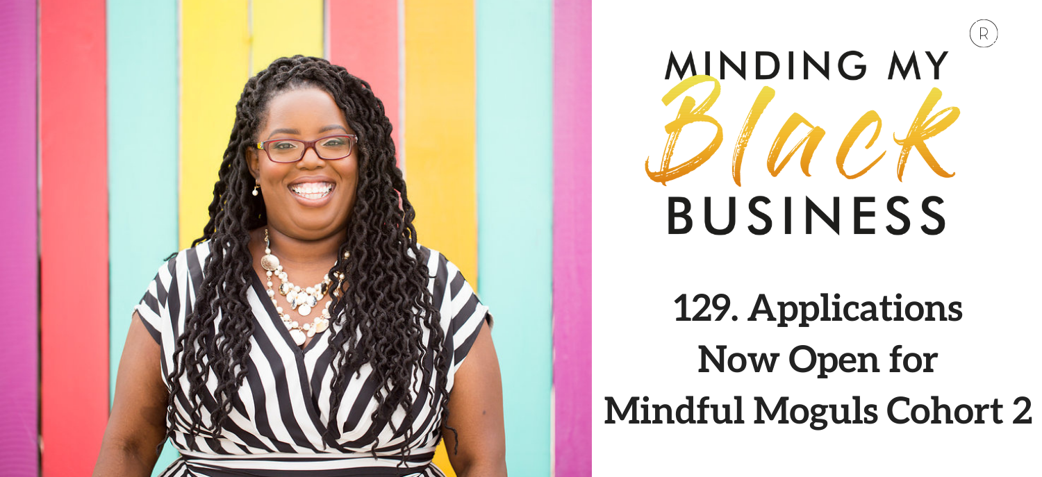 129. Applications Now Open for Mindful Moguls Cohort 2